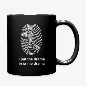 I put the drama in crime drama.  - Full Color Mug