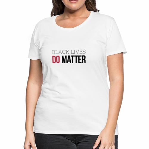 BLACK LIVES DO MATTER Blk & Red - Women's Premium T-Shirt