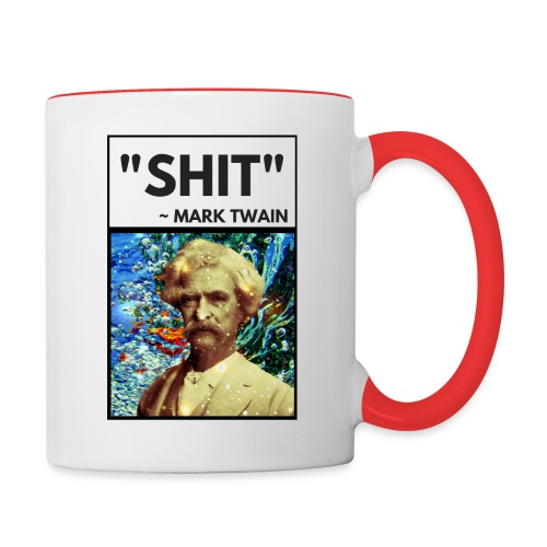 SHIT ~ MARK TWAIN - Contrast Coffee Mug
