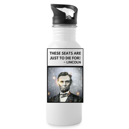 Seats to Die For ~ Lincoln - Water Bottle