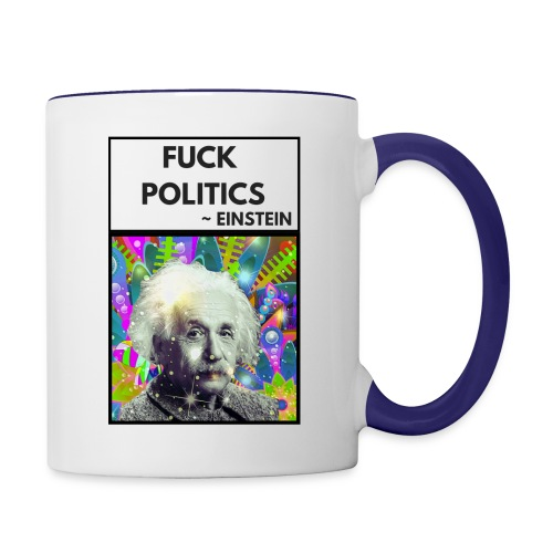 Fuck Politics ~ Einstein - Contrast Coffee Mug