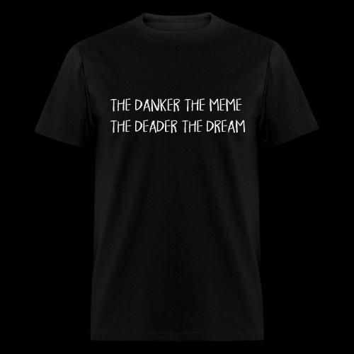 Dank Meme & Dead Dreams (white font) - Men's T-Shirt