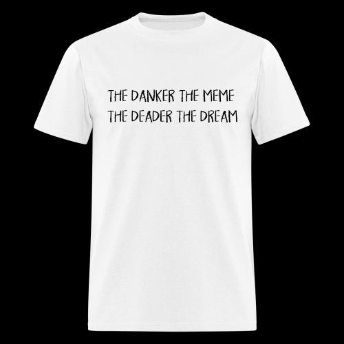 Dank Meme & Dead Dreams (black font) - Men's T-Shirt