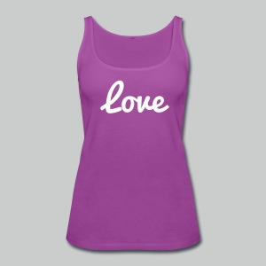 Love Tank - Women's Premium Tank Top