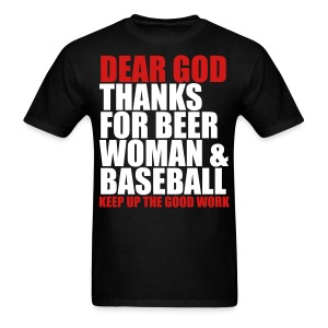 Dear God, Thanks for beer woman & Baseball - Men's T-Shirt