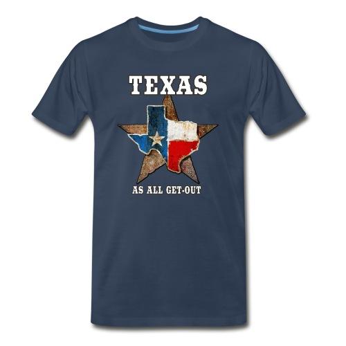 Texas As All Get-Out T-Shirt - Men's Premium T-Shirt
