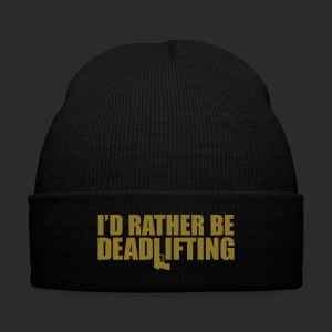 I'D RATHER BE DEADLIFTING - Knit Cap with Cuff Print