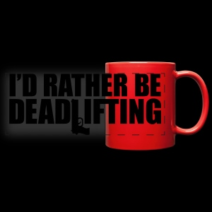 I'D RATHER BE DEADLIFTING - Full Color Panoramic Mug