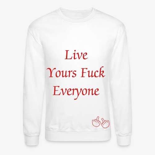 Mens Live Yours F'.Everyone Crew Neck - Crewneck Sweatshirt