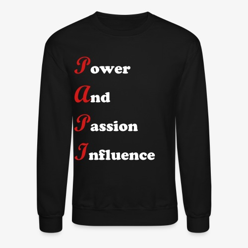 Power and passion - Crewneck Sweatshirt