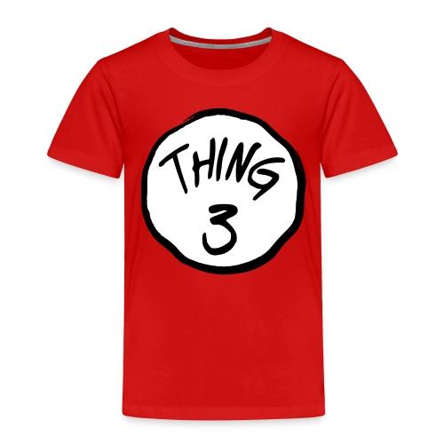 Thing Three - Toddler Premium T-Shirt