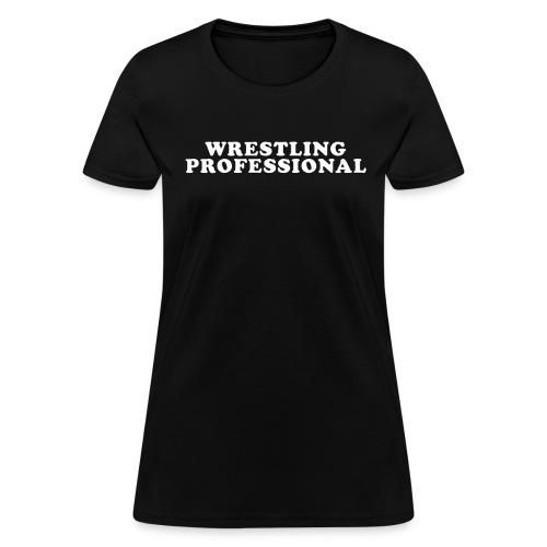 Wrestling Professional Female T-Shirt - Women's T-Shirt