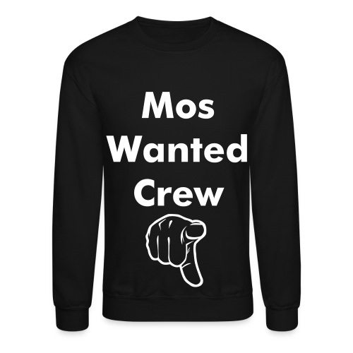 mos wanted crew  - Crewneck Sweatshirt