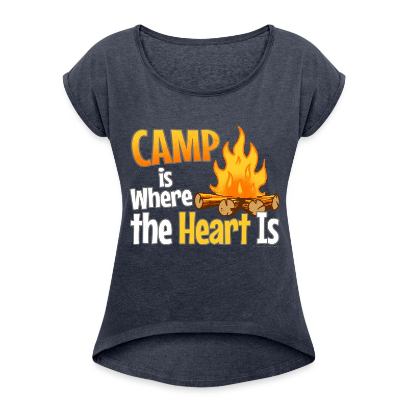 Camp is Where the Heart is T-Shirts - Women's Roll Cuff T-Shirt