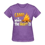 Camp is Where the Heart is T-Shirts - Women's T-Shirt