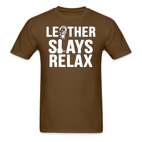 Leather Slays Relax Male Shirt - Men's T-Shirt