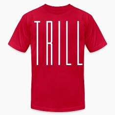 Trill T-Shirts - stayflyclothing.com