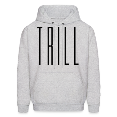 Trill Hoodies - stayflyclothing.com