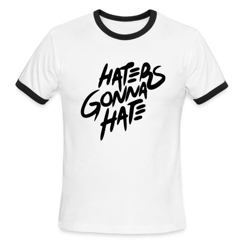 Haters Gonna hate white tee. - Men's Ringer T-Shirt