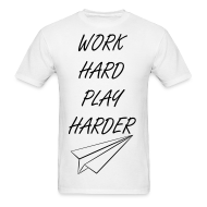 T-Shirts ~ Men's T-Shirt ~ Work Hard Play Harder Tee