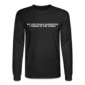 Funny Life Coach Quote - Men's Long Sleeve T-Shirt