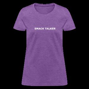 Smack Talker - Women's T-Shirt