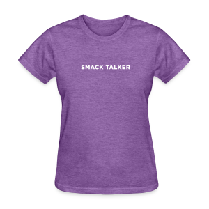 Smack Talker - Women's T-Shirt