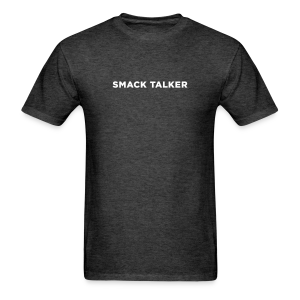 Smack Talker - Men's T-Shirt