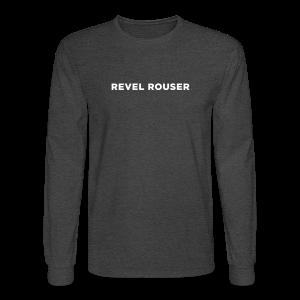 Revel Rouser - Men's Long Sleeve T-Shirt