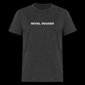 Revel Rouser - Men's T-Shirt