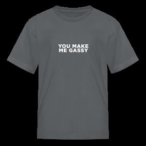 You Make Me Gassy - Kids' T-Shirt