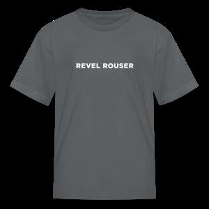 Revel Rouser - Kids' T-Shirt