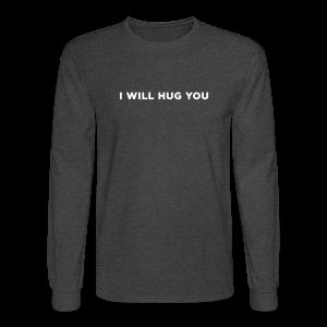 I Will Hug You - Men's Long Sleeve T-Shirt