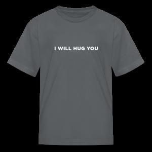 I Will Hug You - Kids' T-Shirt