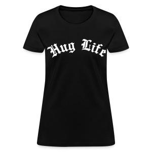 hug life - Women's T-Shirt