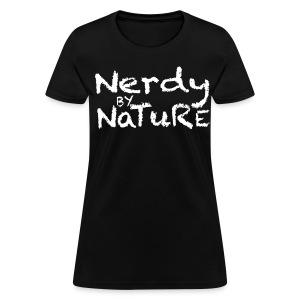 Nerdy by Nature - Women's T-Shirt