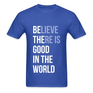 Believe There is Good In The World - Men's T-Shirt