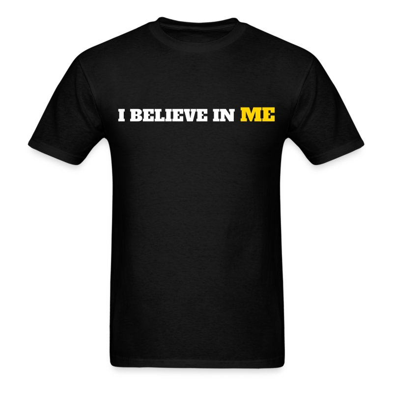 I BEIEVE IN ME - Men's T-Shirt