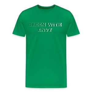 GREEN WITH ENVY T-SHIRT - Men's Premium T-Shirt