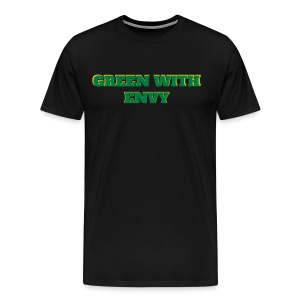 BLACK GREEN WITH ENVY T-SHIRT - Men's Premium T-Shirt