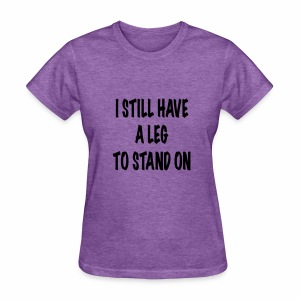 Leg to Stand on - Women's T-Shirt