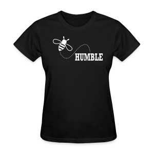 BE HUMBLE 2 - Women's T-Shirt