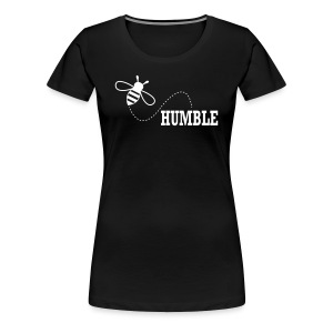 BE HUMBLE 2 - Women's Premium T-Shirt