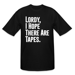 I Hope There Are Tapes - Men's Tall T-Shirt
