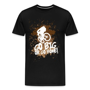 GO BIG or go home! - men - Men's Premium T-Shirt