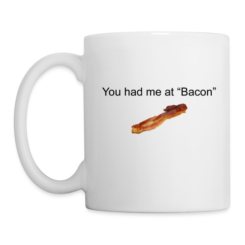 You had me at bacon Coffee Mug - Coffee/Tea Mug