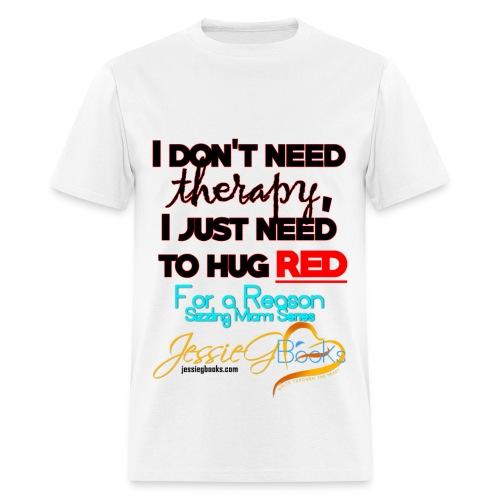 I don't need therapy - Men's T-Shirt - Men's T-Shirt