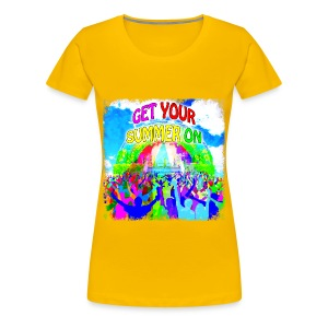 Get Your Summer On Women's T-Shirt - Women's Premium T-Shirt