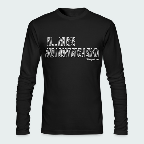 Don't Give A Sh*t - Men's Long Sleeve T-Shirt by Next Level