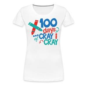 100 Days Cray Cray - Women's Premium T-Shirt